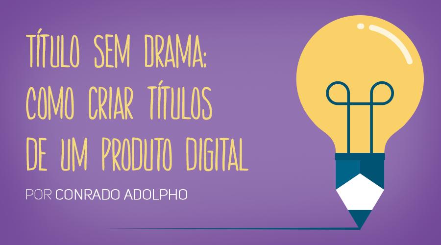 wb_Título-sem-Drama--Como-criar-títulos-de-um-produto-digital-900x500_01_parte1