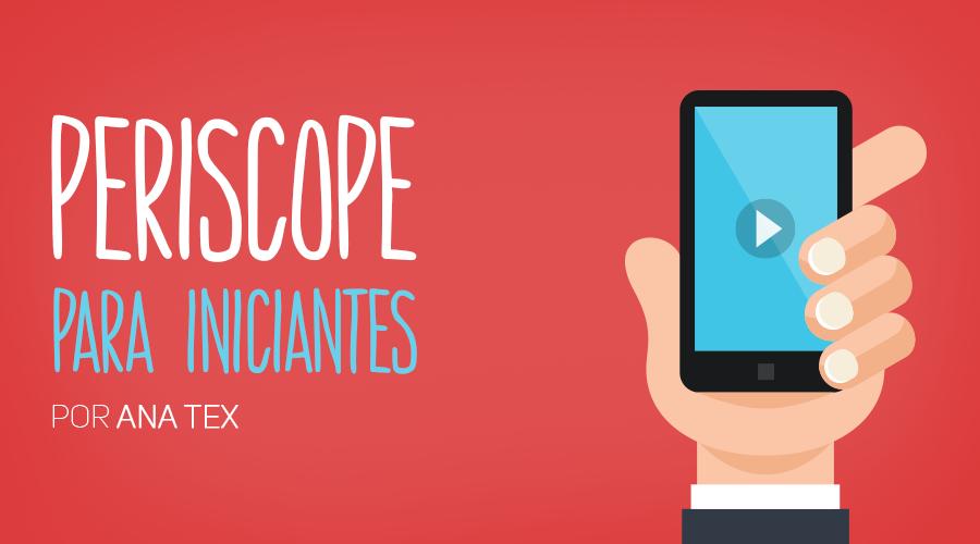 wb_periscope-para-iniciantes-900x500_01_NOVO